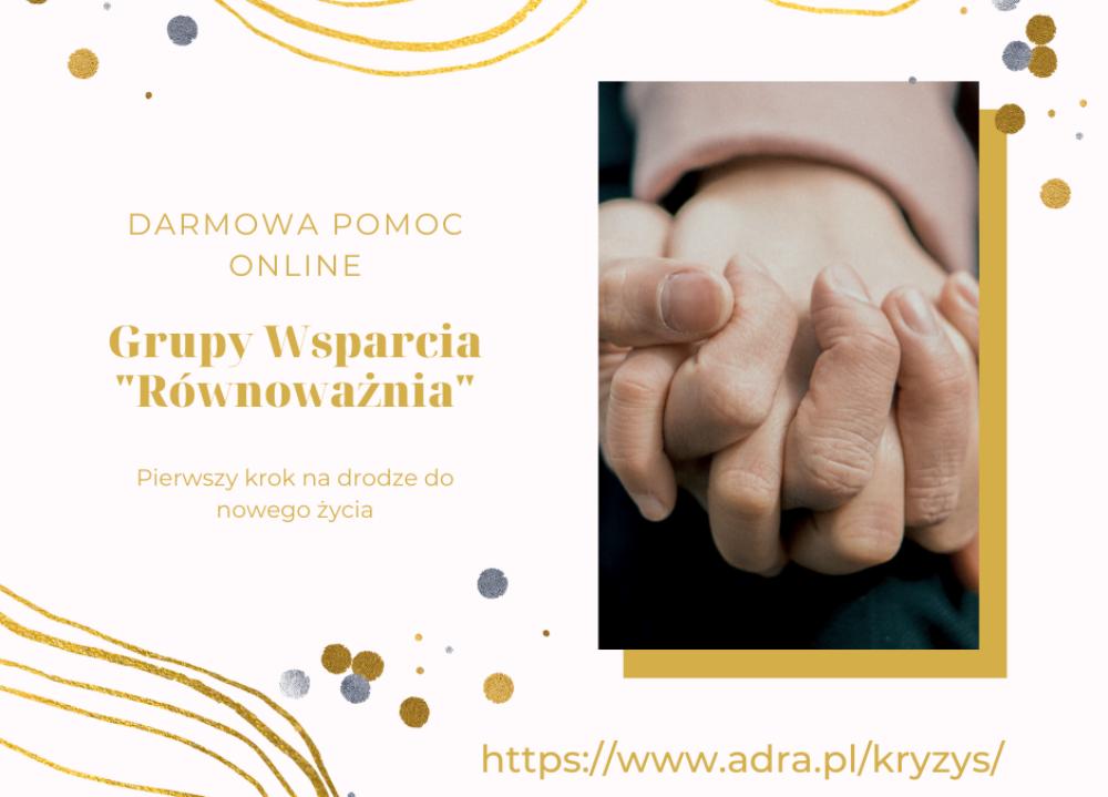 Tekst: darmowa pomoc online Grupy Wsparcia Równoważnia. Pierwszy krok na drodze do nowego życia. www.adra.pl/kryzys. Grafika: splecione dłonie
