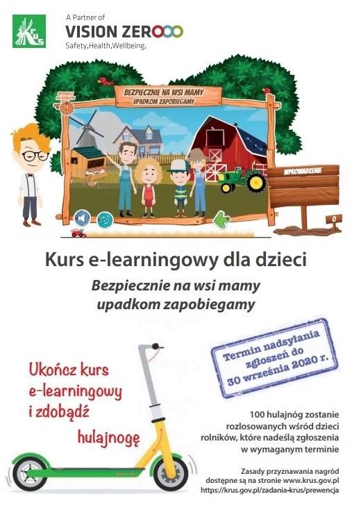 Plakat kursu e-learningowego dla dzieci: bezpiecznie na wsi mamy, upadkom zapobiegamy. Ukończ kurs e-learningowy i zdobądź hulajnogę. Termin nadsyłania zgłoszeń do 30 września 2020 r. Sto hulajnóg zostanie rozlosowanych wśród dzieci rolników, które nadeślą zgłoszenia w wymaganym terminie. Zasady przyznawania nagród dostępne są na stronie www.krus.gov.pl.