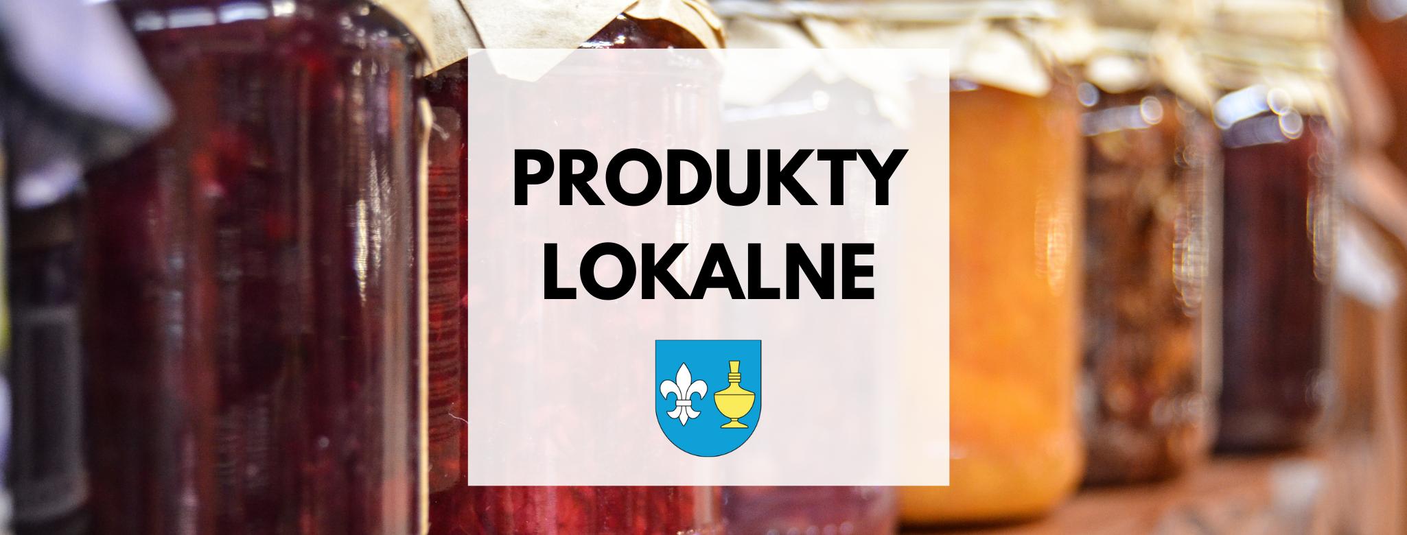 nagłówek graficzny o treści: produkty lokalne, grafika: herb gminy Koczała, w tle: słoiki z przetworami