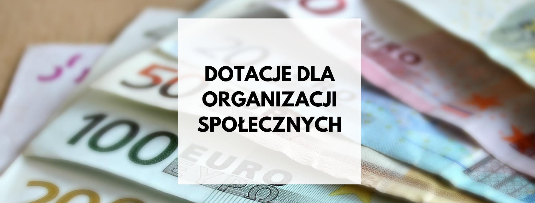nagłówek o treści: dotacje dla organizacji społecznych
