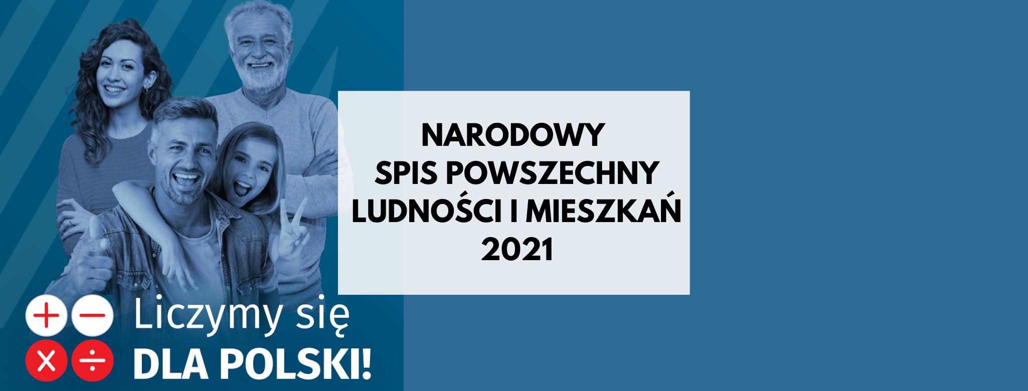 nagłówek graficzny o treści: Narodowy Spis Powszechny Ludności i Mieszkań 2021. W tle grafika: starszy mężczyzna, obok młoda kobieta, niżej młody mężczyzna i kilkuletnia dziewczynka. Wszyscy uśmiechnięci. Poniżej tekst: Liczymy się dla Polski.