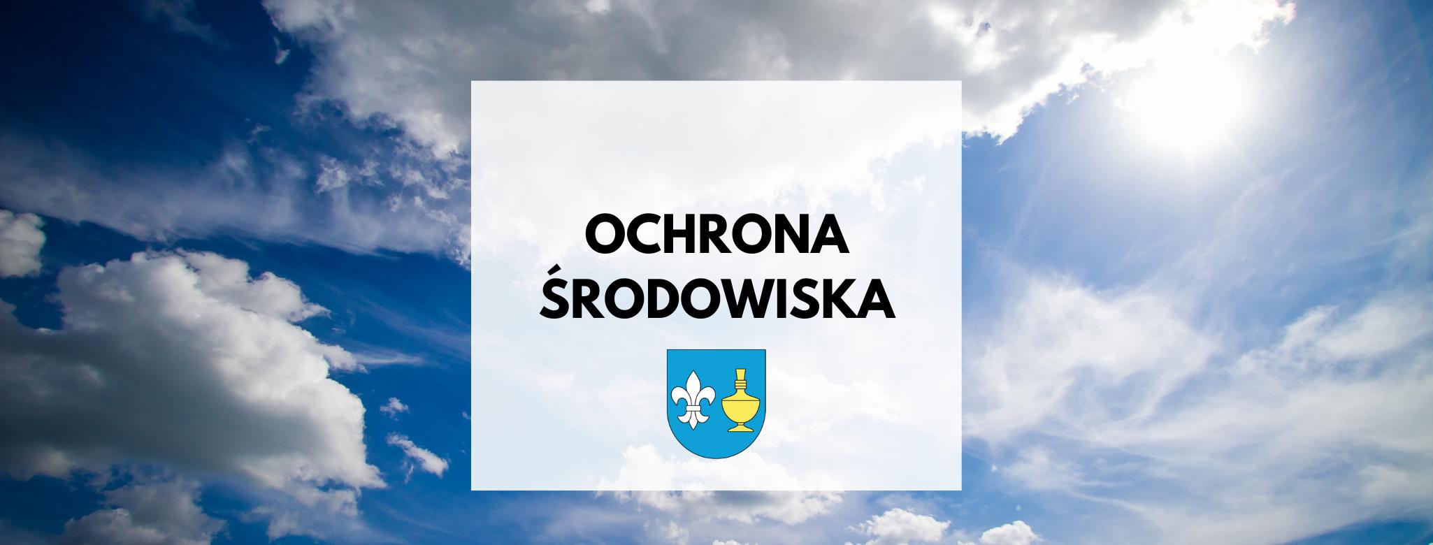 Nagłówek graficzny o treści: ochrona środowiska, w tle lekko zachmurzone niebo i słońce przebijające się zza chmur, herb gminy Koczała