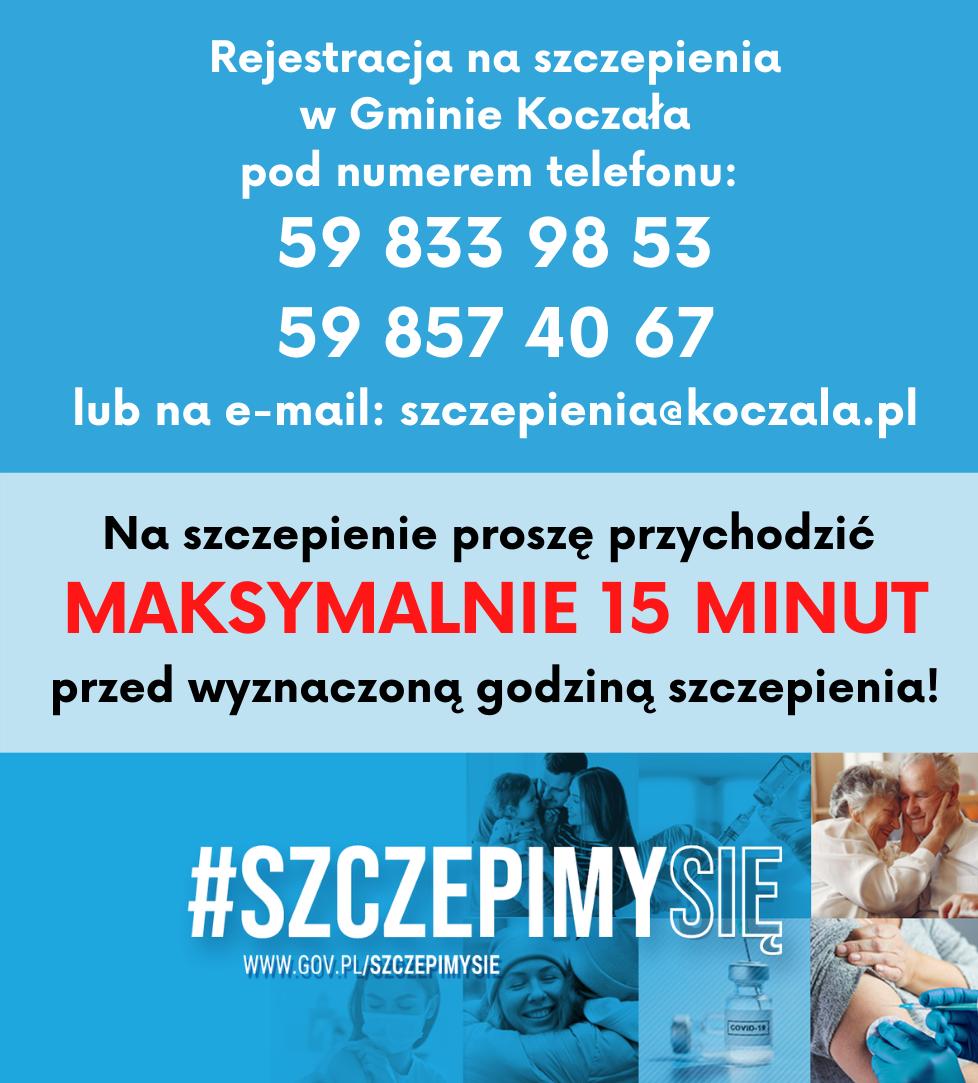 Tekst: Rejestracja na szczepienia w Gminie Koczała pod numerem telefonu: 598339853, 598574067 lub na e-mail: szczepienia@koczala.pl. Na szczepienie proszę przychodzić maksymalnie piętnaście minut przed wyznaczoną godziną szczepienia! hasztag szczepimy się, www.gov.pl/szczepimysie. W dole zdjęcia szczęśliwych ludzi w różnym wieku, proces szczepienia, ampułka ze szczepionką.