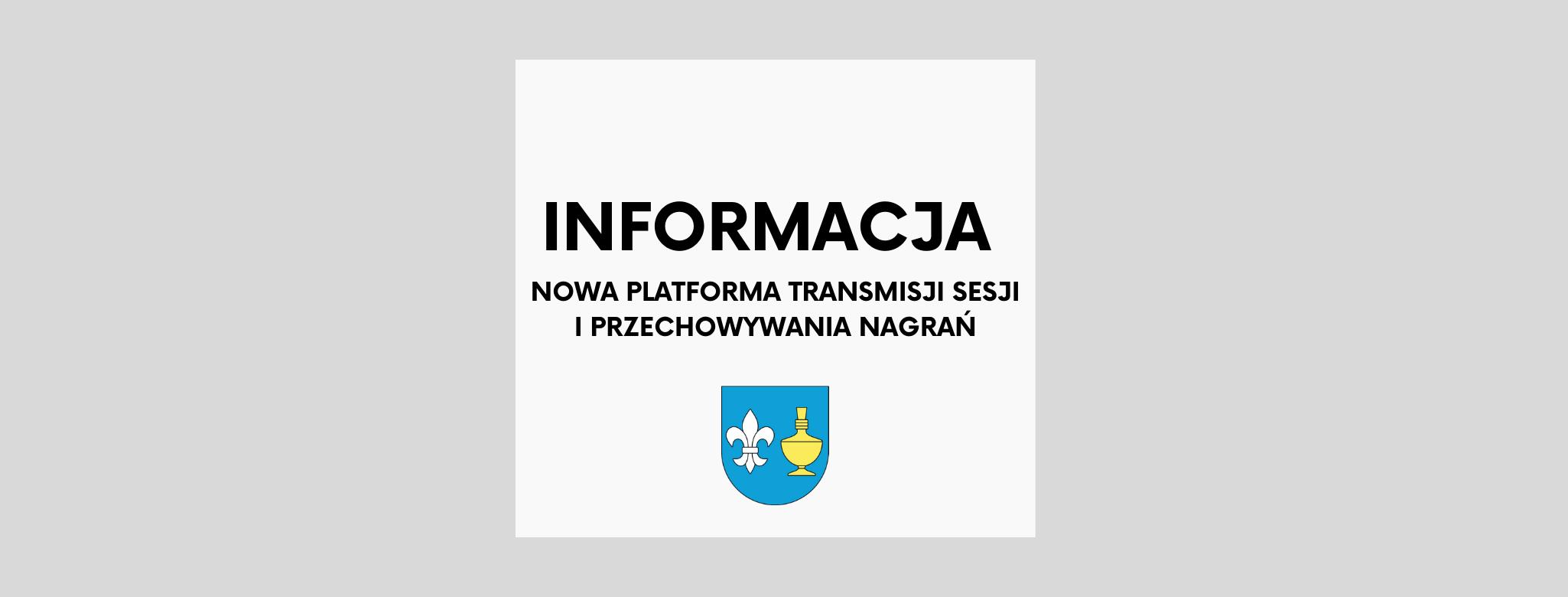nagłówek graficzny o treści: informacja, nowa platforma transmisji sesji i przechowywania nagrań, pod napisem herb Gminy Koczała