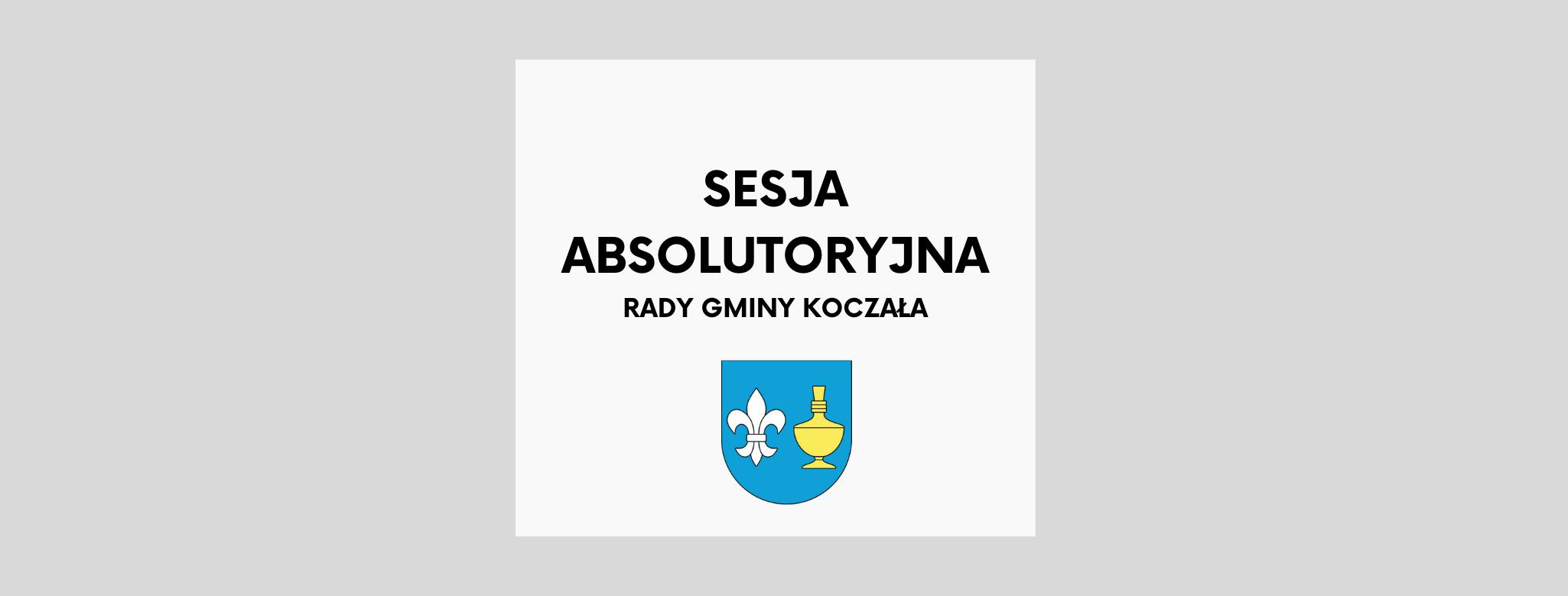 nagłówek graficzny o treści: sesja absolutoryjna Rady Gminy Koczała, pod napisem herb Gminy Koczała