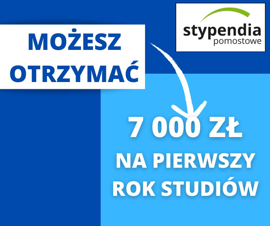Treść grafiki: Możesz otrzymać 7000 złotych napierwszy rok studiów! Logotyp: stypendia pomostowe.