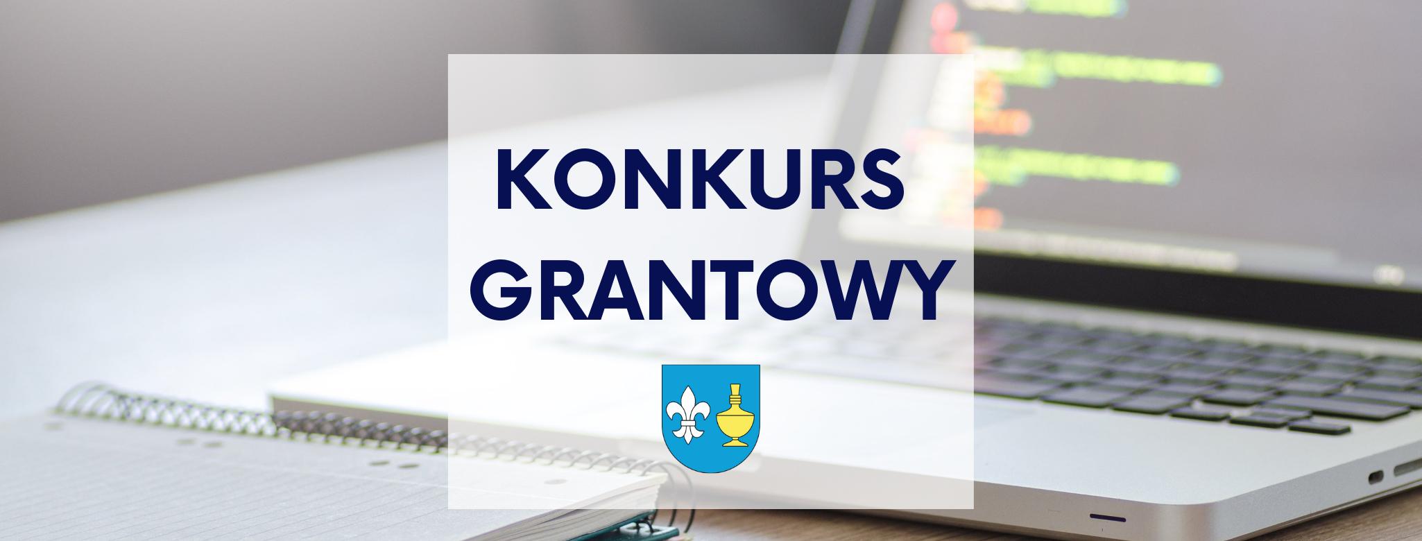 Nagłówek graficzny o treści: konkurs grantowy. W tle fotografia otwartego laptopa i zeszytu, poniżej herb gminy Koczała.